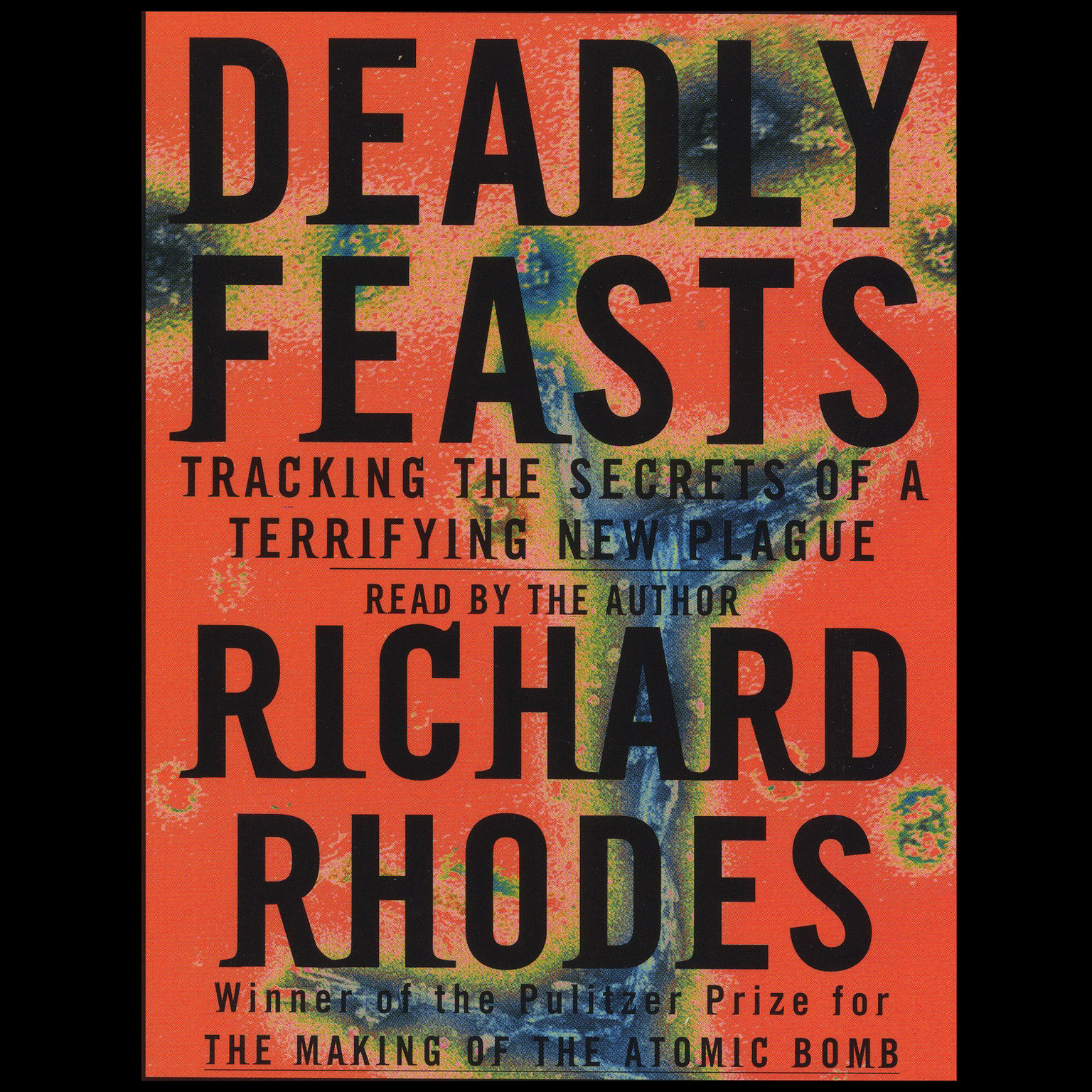 Printable Deadly Feasts: Tracking the Secrets of a Terrifying New Plague Audiobook Cover Art