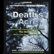 Death's Acre: Inside the Legendary Forensics Lab—The Body Farm—Where the Dead Do Tell Tales, by Bill Bass, Jon Jefferson