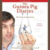 The Guinea Pig Diaries: My Life as an Experiment Audiobook, by A. J. Jacobs