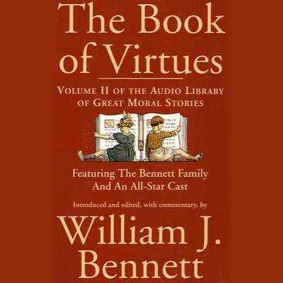 The Book of Virtues, Vol. 2: An Audio Library of Great Moral Stories Audiobook, by William J. Bennett