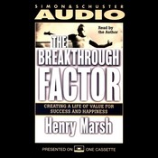 The Breakthrough Factor: Creating a Life of Value for Success and Happiness Audiobook, by Henry Marsh