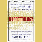 Buffettology: The Previously Unexplained Techniques That Have Made Warren Buffett the Worlds Most Famous Investor Audiobook, by Mary Buffett, David Clark