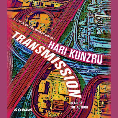 Transmission Audiobook, by Hari Kunzru