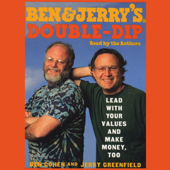 Ben & Jerry's Double-Dip Capitalism: Lead With Your Values and Make Money Too Audiobook, by Ben Cohen, Jerry Greenfield