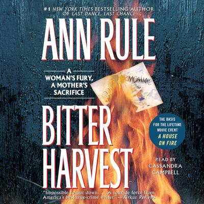 Bitter Harvest: A Woman's Fury, a Mother's Sacrifice Audiobook, by Ann Rule