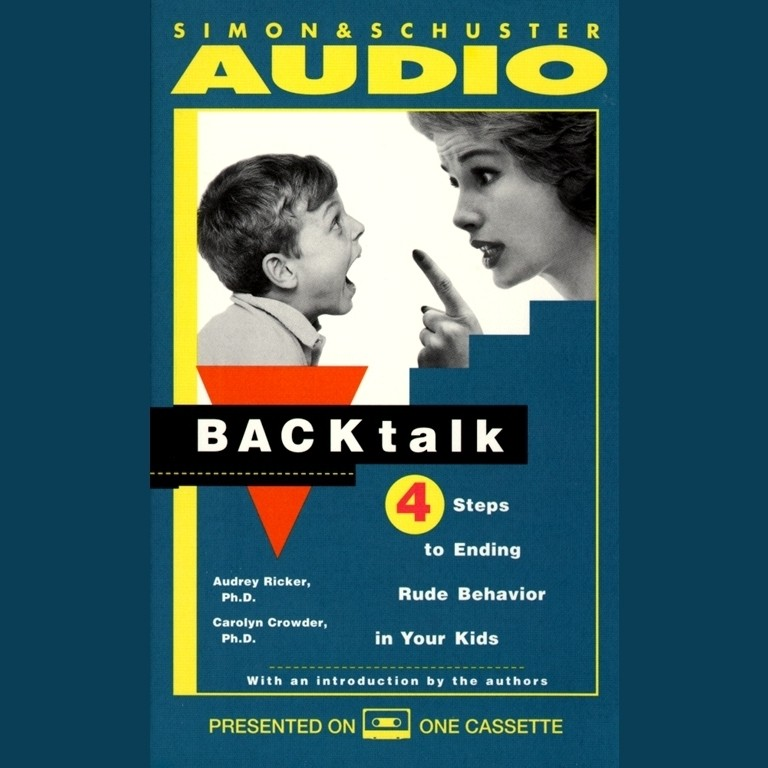 Printable Backtalk: 3 Steps to Stop It before the Tears and Tantrums Start Audiobook Cover Art