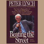 Beating the Street: How to Use What You Already Know to Make Money in the Market, by Peter Lynch