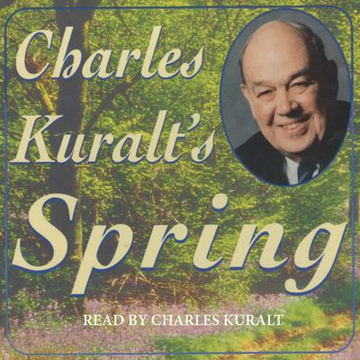 Printable Charles Kuralt's Spring Audiobook Cover Art