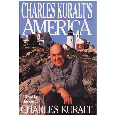 Charles Kuralts America Audiobook, by Charles Kuralt