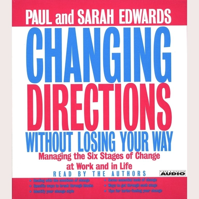 Printable Changing Directions Without Losing Your Way: Manging the Six Stages of Change at Work and in Life Audiobook Cover Art