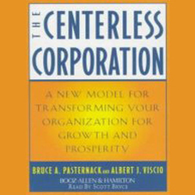 Printable The Centerless Corporation: A New Model for Transforming Your Organization for Growth and Prosperity Audiobook Cover Art