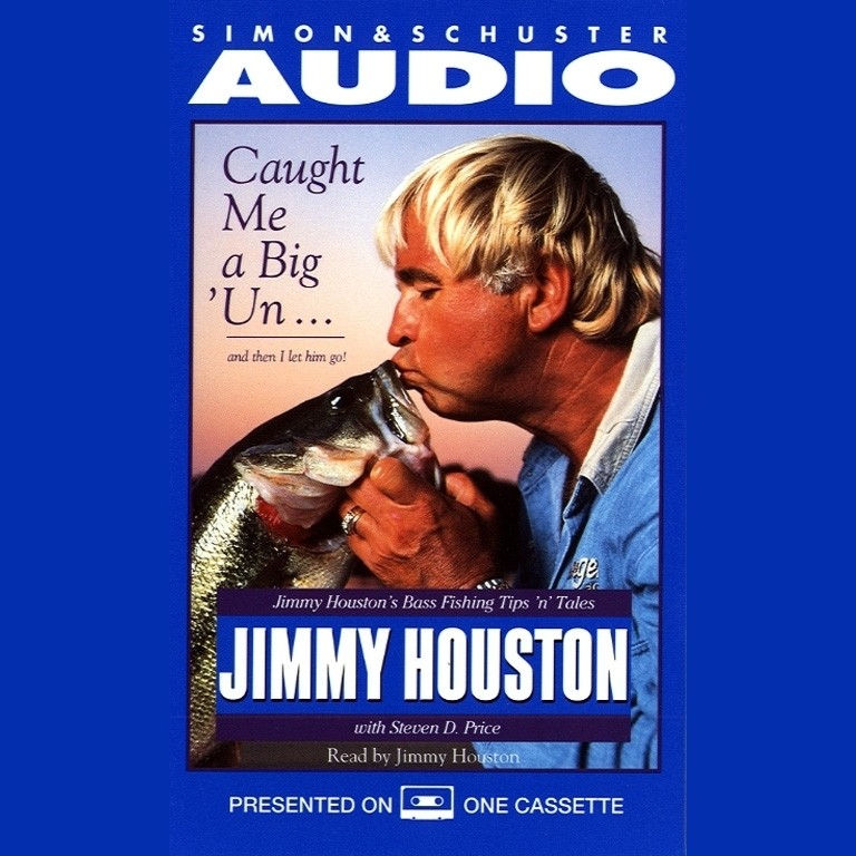 Printable Caught Me A Big'Un...And then I Let Him Go!: Jimmy Houston's Bass Fishing Tips 'n Tales Audiobook Cover Art