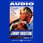 Caught Me A BigUn...And then I Let Him Go!: Jimmy Houstons Bass Fishing Tips 'n Tales Audiobook, by Jimmy Houston
