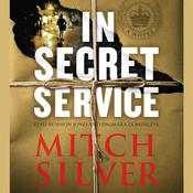 In Secret Service: A Novel, by Mitch Silver