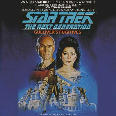 Printable Star Trek the Next Generation: Gulliver's Fugitives Audiobook Cover Art