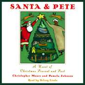 Santa & Pete: A Novel of Christmas Present and Past, by Christopher Moore, Pamela Johnson