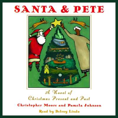 Santa & Pete: A Novel of Christmas Present and Past Audiobook, by Christopher Moore