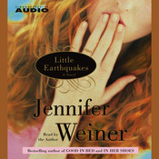 Little Earthquakes: A Novel, by Jennifer Weiner