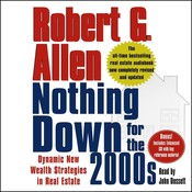 Nothing Down for the 2000s: Dynamic New Wealth Strategies in Real Estate, by Robert G. Allen
