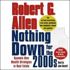Nothing Down for the 2000s: Dynamic New Wealth Strategies in Real Estate Audiobook, by Robert G. Allen