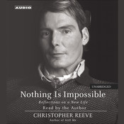 Nothing Is Impossible: Reflections on a New Life, by Christopher Reeve
