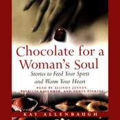 Chocolate for a Woman's Soul: Stories to Feed Your Spirit and Warm Your Heart, by Kay Allenbaugh