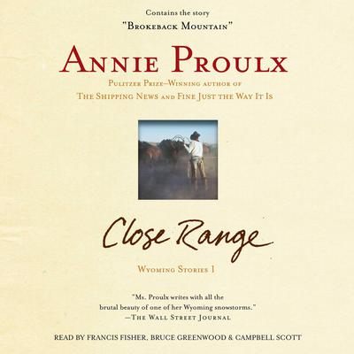 Close Range: Wyoming Stories Audiobook, by Annie Proulx