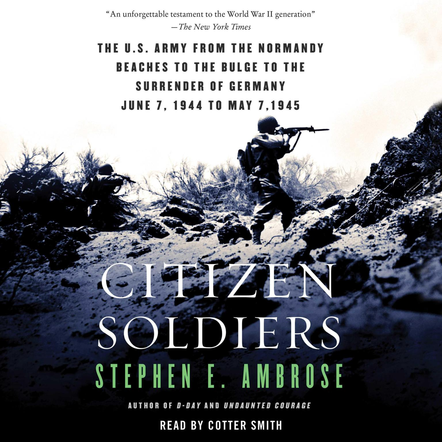 Printable Citizen Soldiers: The U.S. Army from the Normandy Beaches to the Bulge to the Surrender of Germany Audiobook Cover Art