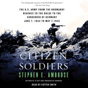 Citizen Soldiers: The U.S. Army from the Normandy Beaches to the Bulge to the Surrender of Germany, by Stephen E. Ambrose