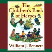 The Children's Book of Heroes Audiobook, by William J. Bennett