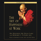 The Art of Happiness at Work, by His Holiness the Dalai Lama, Howard C. Cutler, Tenzin Gyatso