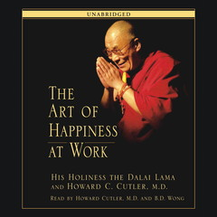 The Art of Happiness at Work Audiobook, by His Holiness the Dalai Lama, Howard C. Cutler, The Dalai Lama