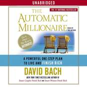 The Automatic Millionaire: A Powerful One-Step Plan to Live and Finish Rich Audiobook, by David Bach