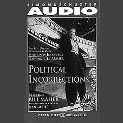 Printable Political Incorrections: The Best Opening Monologues from Politically Incorrect with Bill Maher Audiobook Cover Art