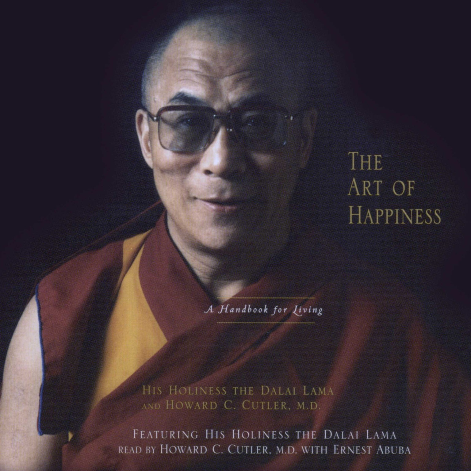 The Art Of Happiness (Abridged): A Handbook For Living Audiobook, by The Dalai Lama