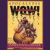 Apocalypse Wow: A Memoir for the End of Time Audiobook, by James Finn Garner