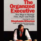The Organized Executive: New Ways to Manage Time, Paper, and People, by Stephanie Winston