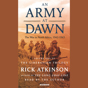 An Army at Dawn: The War in North Africa (1942–1943) Audiobook, by Rick Atkinson