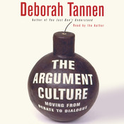 The Argument Culture: Moving from Debate to Dialogue Audiobook, by Deborah Tannen