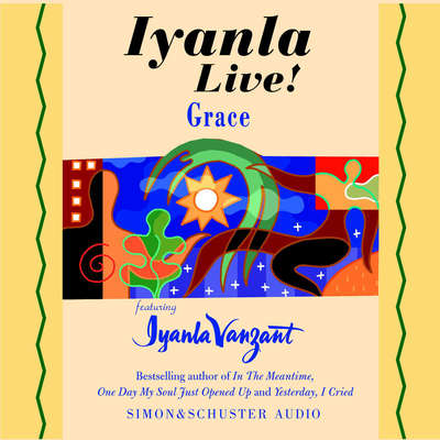 Iyanla Live! Grace Audiobook, by Iyanla Vanzant