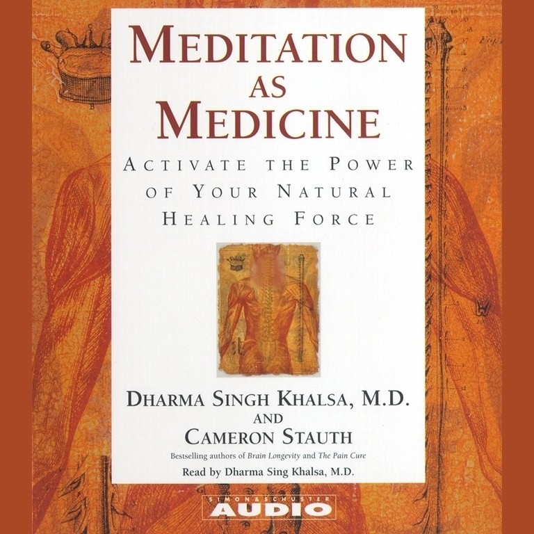 Printable Meditation as Medicine: Activate the Power of Your Natural Healing Force Audiobook Cover Art