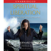 Spiritual Liberation: Fulfilling Your Souls Potential Audiobook, by Michael Bernard Beckwith