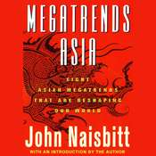 Megatrends Asia: Eight Asian Megatrends That Are Reshaping Our World Audiobook, by John Naisbitt