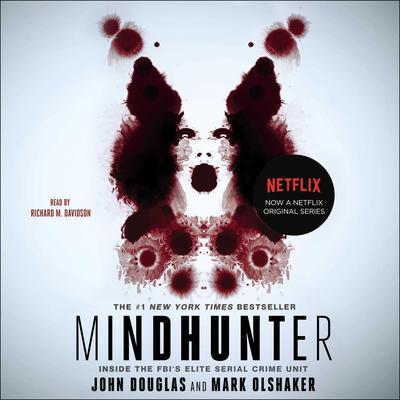 Mindhunter: Inside the FBIs Elite Serial Crime Unit Audiobook, by John E. Douglas