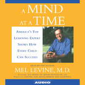 A Mind at a Time: Americas Top Learning Expert Shows How Every Child Can Succeed, by Mel Levine