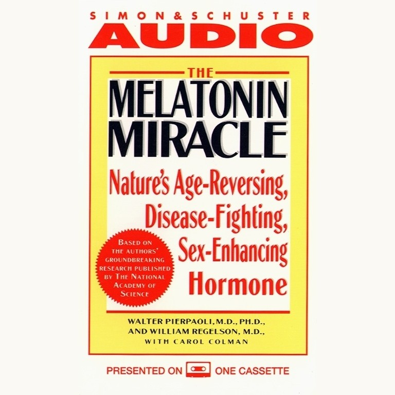 Printable The Melatonin Miracle: Nature's Age-Reversing, Disease-Fighting, Sex-Enhancing Hormone Audiobook Cover Art