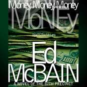 Money, Money, Money: A Novel of the 87th Precinct Audiobook, by Ed McBain