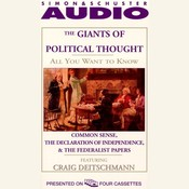 All You Want to Know about Giants of Political Thought: Common Sense, the Declaration of Independence, and the Federalist Papers, by Knowledge Products