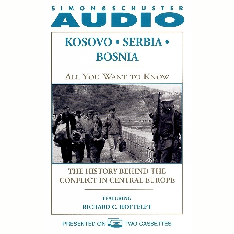 Printable All You Want to Know: Kosovo, Serbia, Bosnia: The History Behind the Conflict in Central Europe Audiobook Cover Art