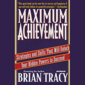 Maximum Achievement, by Brian Tracy